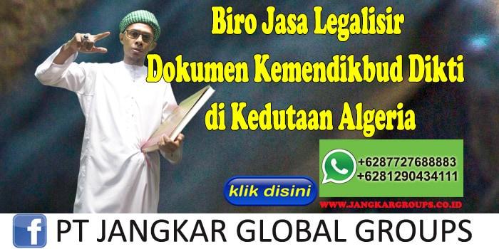 Biro Jasa Legalisir Dokumen Kemendikbud Dikti di Kedutaan Algeria