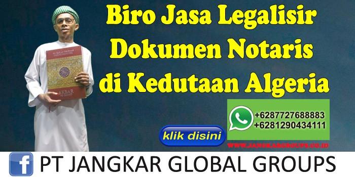 Biro Jasa Legalisir Dokumen Notaris di Kedutaan Algeria