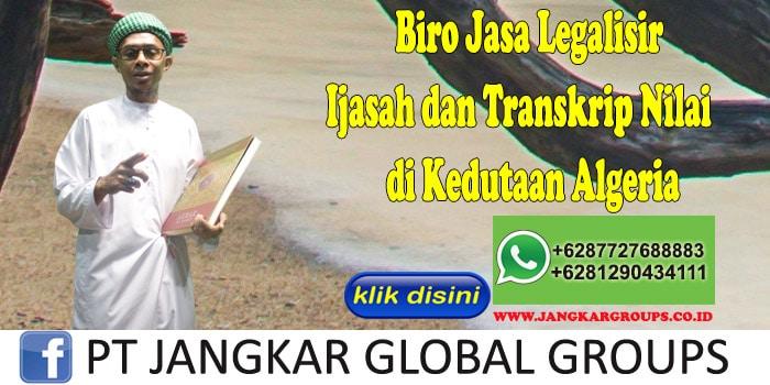 Biro Jasa Legalisir Ijasah dan Transkrip Nilai di Kedutaan Algeria