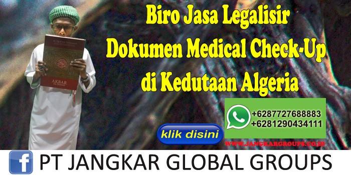Biro Jasa Legalisir Medical Check-Up di Kedutaan Algeria
