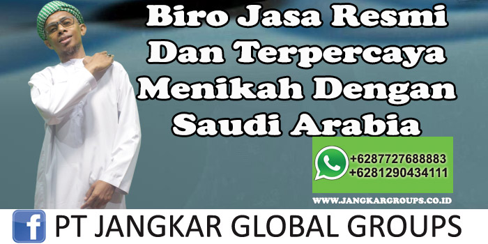 Biro Jasa Resmi Dan Terpercaya Menikah Dengan Saudi Arabia