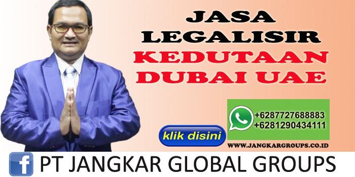JASA LEGALISIR KEDUTAAN DUBAI UAE