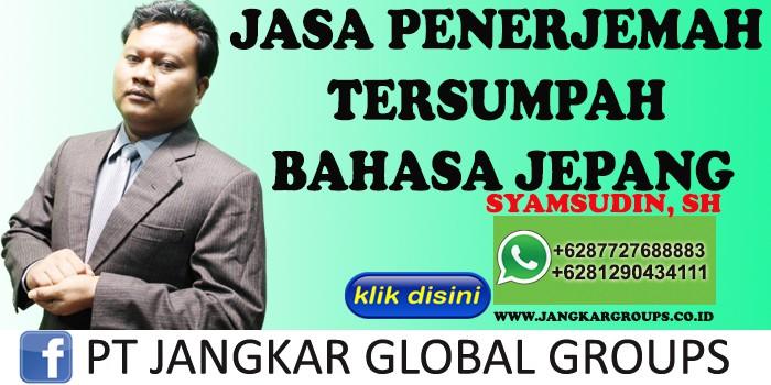 JASA PENERJEMAH TERSUMPAH BAHASA JEPANG SYAMSUDIN SH