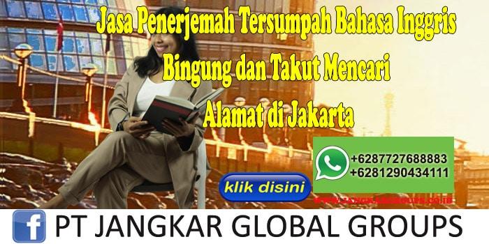 Jasa Penerjemah Tersumpah Bahasa Inggris Bingung dan Takut Mencari Alamat di Jakarta