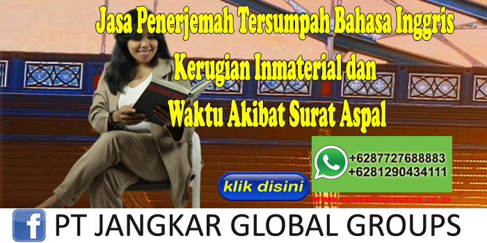 Jasa Penerjemah Tersumpah Bahasa Inggris Kerugian Inmaterial dan Waktu Akibat Surat Aspal