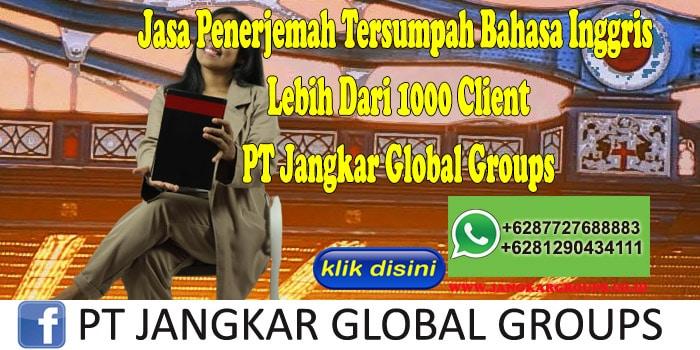 Jasa Penerjemah Tersumpah Bahasa Inggris Lebih Dari 1000 Client PT Jangkar Global Groups