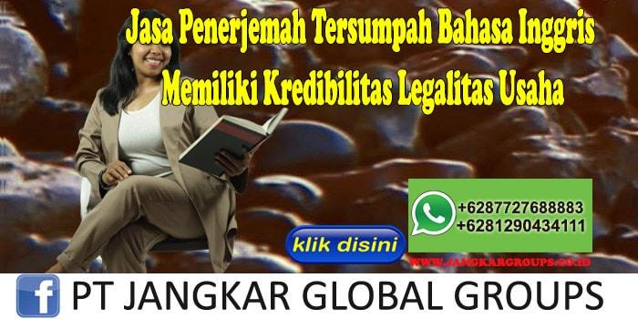 Jasa Penerjemah Tersumpah Bahasa Inggris Memiliki Kredibilitas Legalitas Usaha
