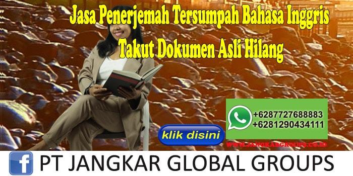 Jasa Penerjemah Tersumpah Bahasa Inggris Takut Dokumen Asli Hilang