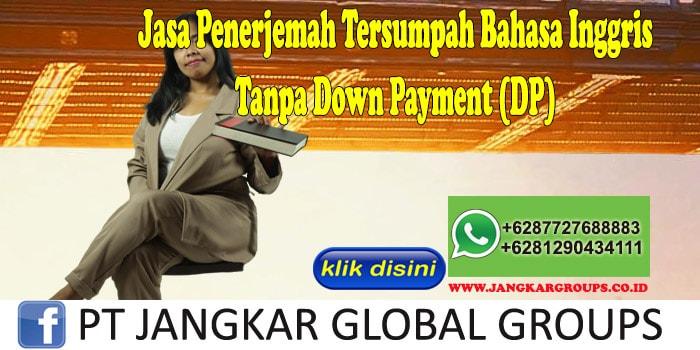 Jasa Penerjemah Tersumpah Bahasa Inggris Tanpa Down Payment (DP)