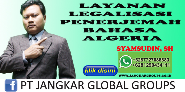 LAYANAN LEGALISASI PENERJEMAH BAHASA ALGERIA SYAMSUDIN SH