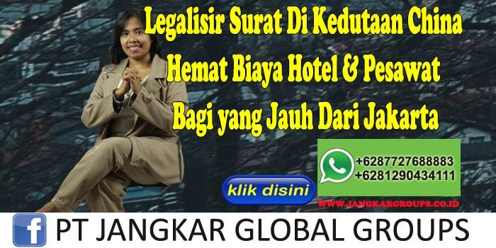 Legalisir Surat Di Kedutaan China Hemat Biaya Hotel & Pesawat Bagi yang Jauh Dari Jakarta