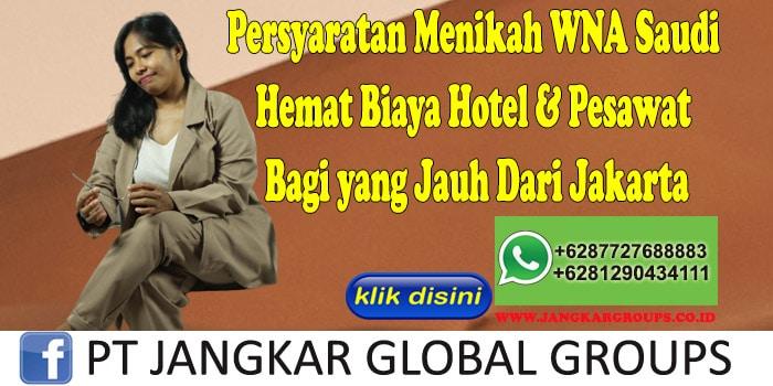 PERSYARATAN MENIKAH WNA SAUDI Hemat Biaya Hotel & Pesawat Bagi yang Jauh Dari Jakarta