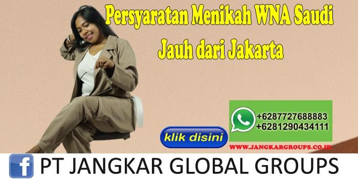 PERSYARATAN MENIKAH WNA SAUDI Jauh dari Jakarta