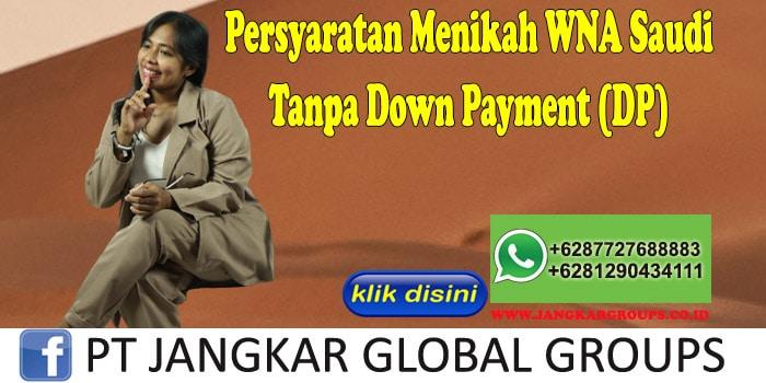 PERSYARATAN MENIKAH WNA SAUDI Tanpa Down Payment (DP)