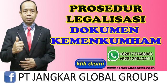 PROSEDUR LEGALISASI DOKUMEN KEMENKUMHAM ISROCHIM GERKATIN