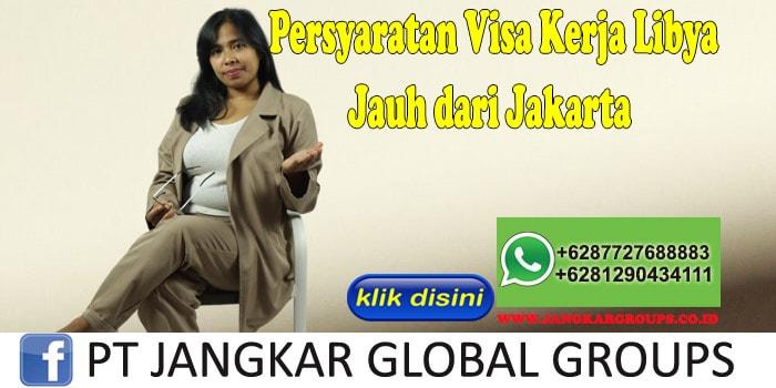 Persyaratan Visa Kerja Libya Jauh dari Jakarta