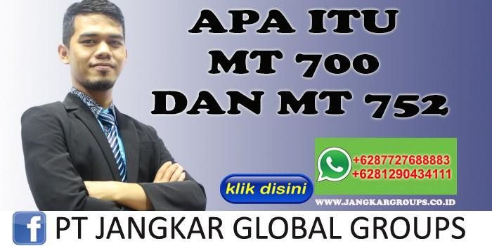 APA ITU MT 700 DAN MT 752