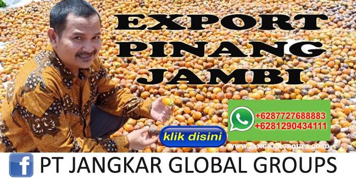 EXPORT PINANG JAMBI