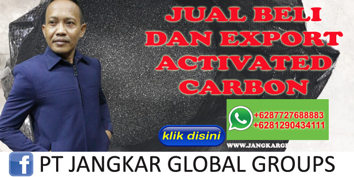 JUAL BELI DAN EXPORT ACTIVATED CARBON