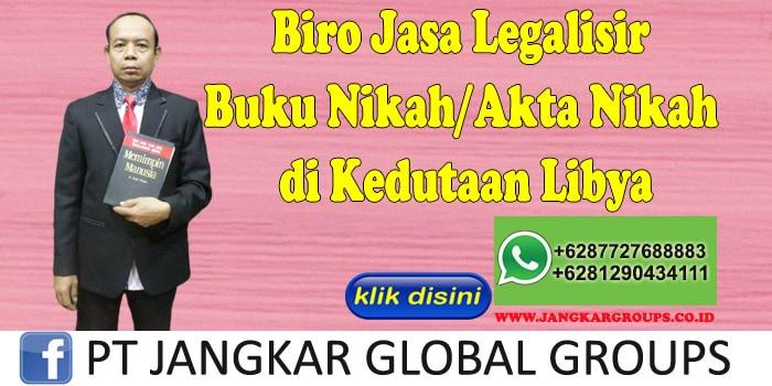 Biro Jasa Legalisir Buku Nikah Akta Nikah di Kedutaan Libya