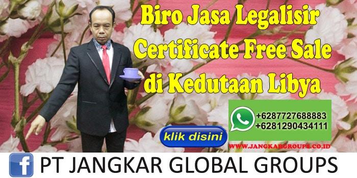 Biro Jasa Legalisir Certificate Free Sale di Kedutaan Libya
