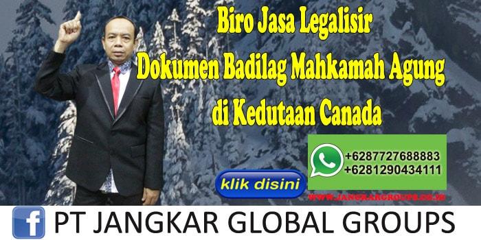 Biro Jasa Legalisir Dokumen Badilag Mahkamah Agung di Kedutaan Canada