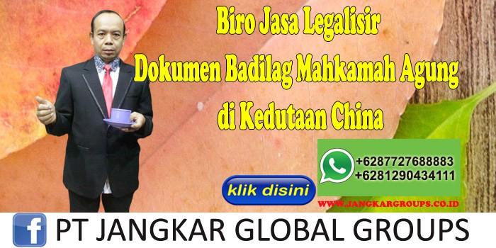 Biro Jasa Legalisir Dokumen Badilag Mahkamah Agung di Kedutaan China