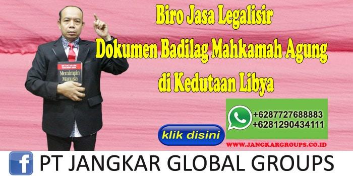 Biro Jasa Legalisir Dokumen Badilag Mahkamah Agung di Kedutaan Libya