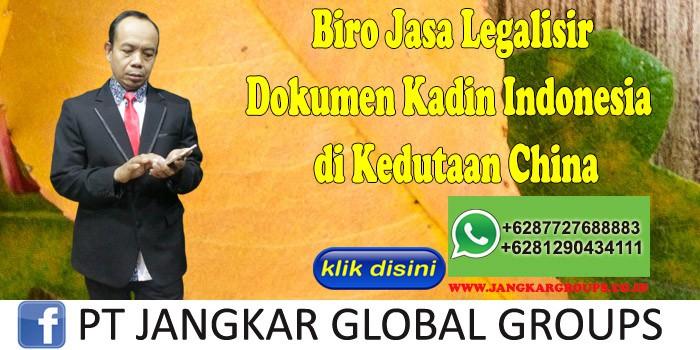 Biro Jasa Legalisir Dokumen Kadin Indonesia di Kedutaan China