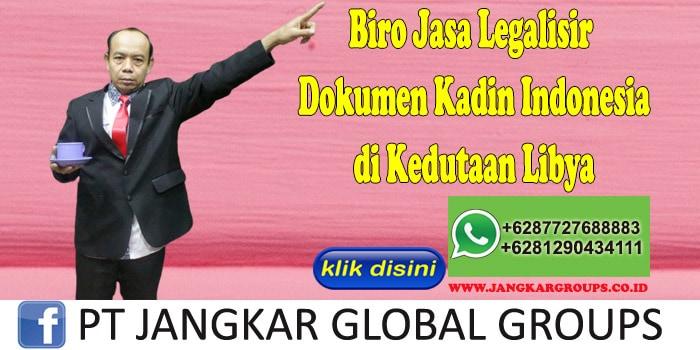 Biro Jasa Legalisir Dokumen Kadin Indonesia di Kedutaan Libya