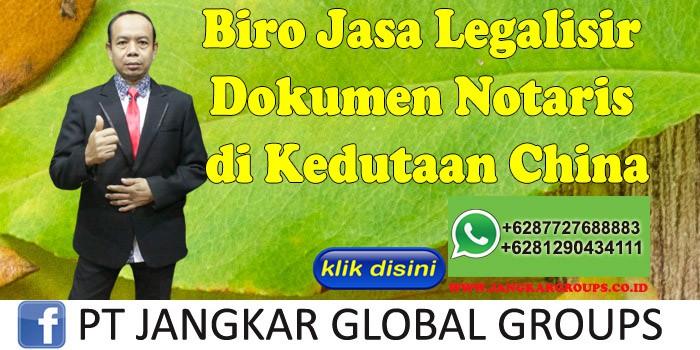 Biro Jasa Legalisir Dokumen Notaris di Kedutaan China