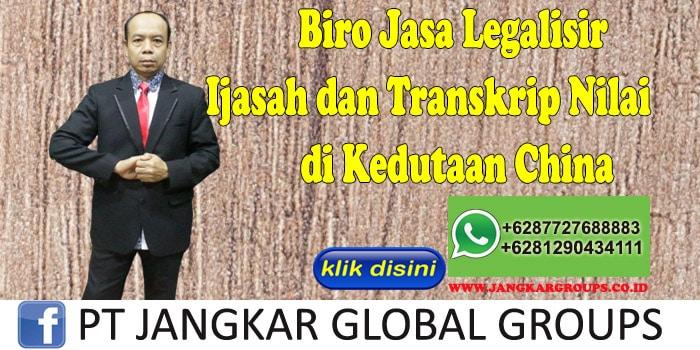 Biro Jasa Legalisir Ijasah dan Transkrip Nilai di Kedutaan China