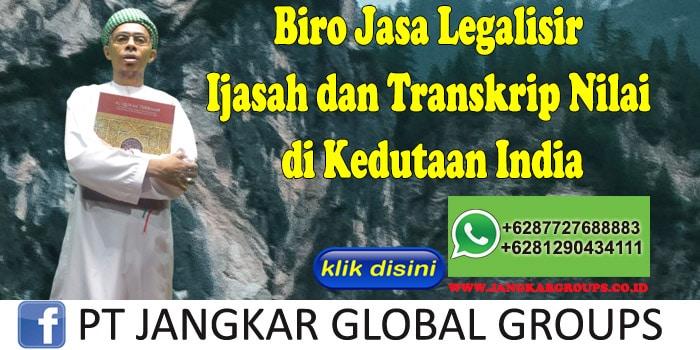 Biro Jasa Legalisir Ijasah dan Transkrip Nilai di Kedutaan India
