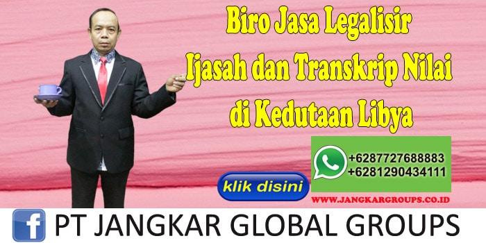 Biro Jasa Legalisir Ijasah dan Transkrip Nilai di Kedutaan Libya