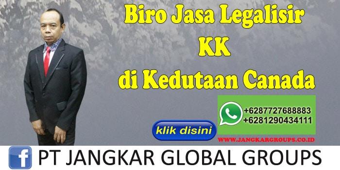 Biro Jasa Legalisir KK di Kedutaan Canada