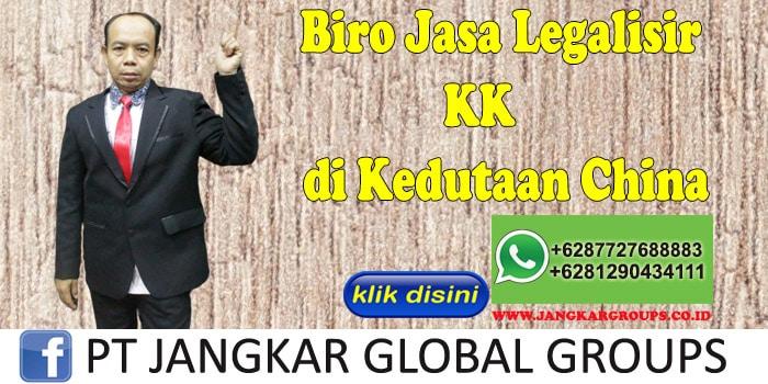 Biro Jasa Legalisir KK di Kedutaan China