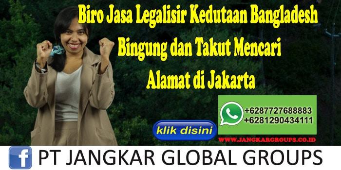 Biro Jasa Legalisir Kedutaan Bangladesh Bingung dan Takut Mencari Alamat di Jakarta