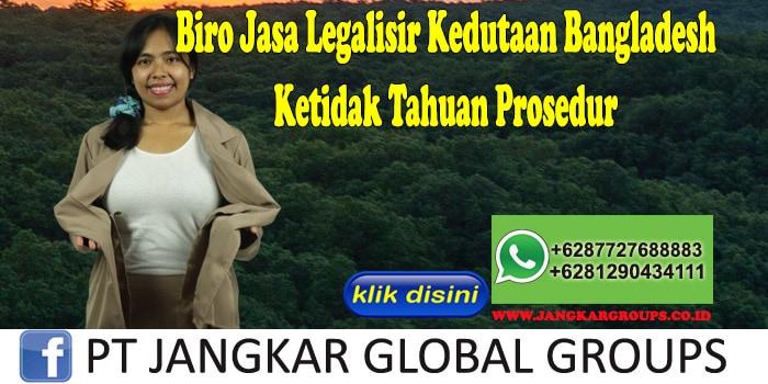 Biro Jasa Legalisir Kedutaan Bangladesh Ketidak Tahuan Prosedur