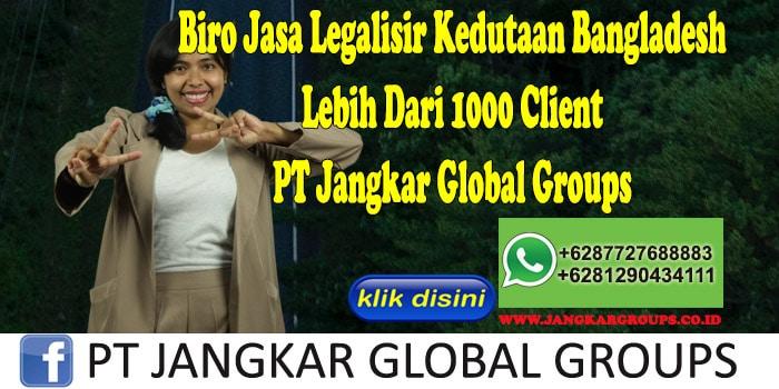 Biro Jasa Legalisir Kedutaan Bangladesh Lebih Dari 1000 Client PT Jangkar Global Groups