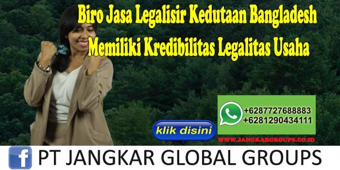 Biro Jasa Legalisir Kedutaan Bangladesh Memiliki Kredibilitas Legalitas Usaha