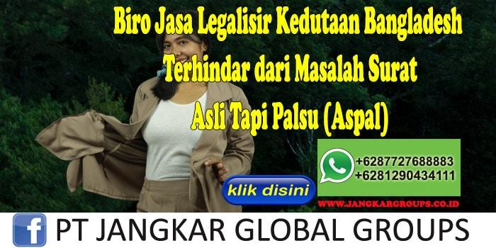 Biro Jasa Legalisir Kedutaan Bangladesh Terhindar dari Masalah Surat Asli Tapi Palsu (Aspal)