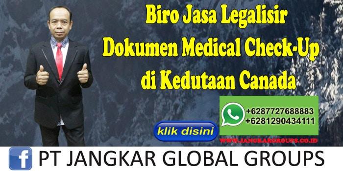 Biro Jasa Legalisir Medical Check-Up di Kedutaan Canada