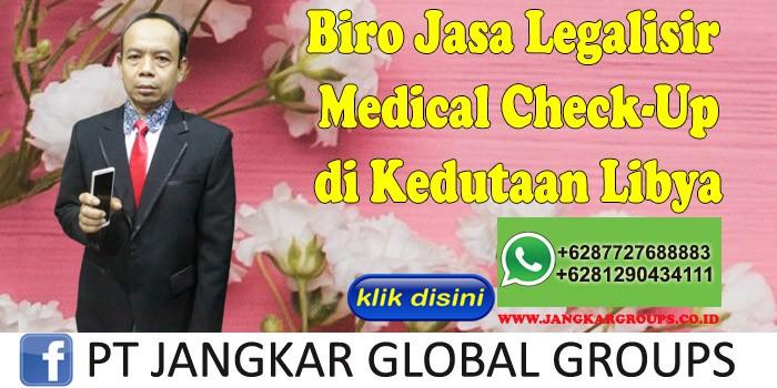 Biro Jasa Legalisir Medical Check-Up di Kedutaan Libya