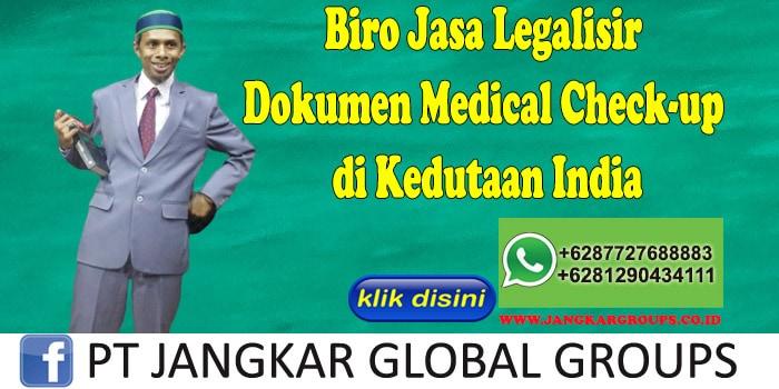 Biro Jasa Legalisir Medical Check-up di Kedutaan India