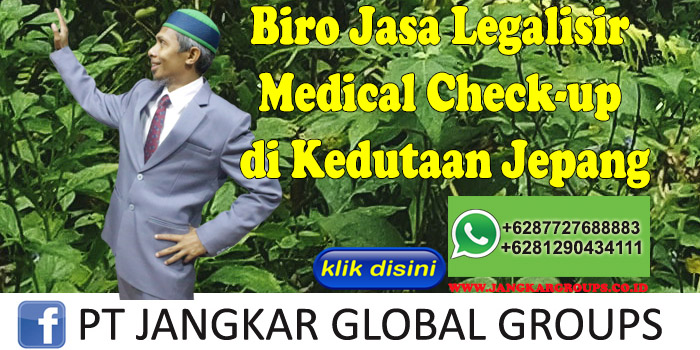Biro Jasa Legalisir Medical Check-up di Kedutaan Jepang