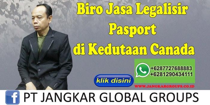 Biro Jasa Legalisir Pasport di Kedutaan Canada