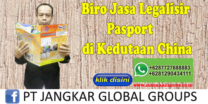 Biro Jasa Legalisir Pasport di Kedutaan China