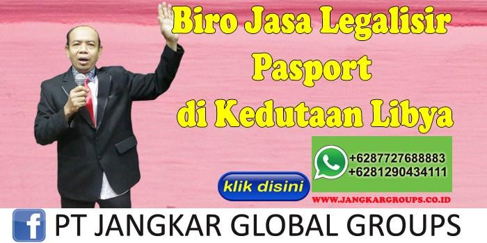 Biro Jasa Legalisir Pasport di Kedutaan Libya