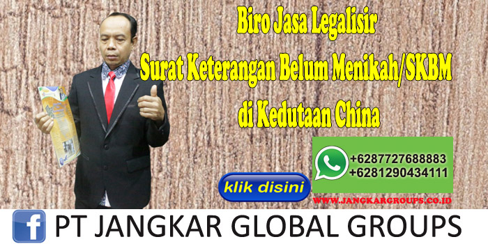 Biro Jasa Legalisir Surat Keterangan Belum Menikah SKBM di Kedutaan China