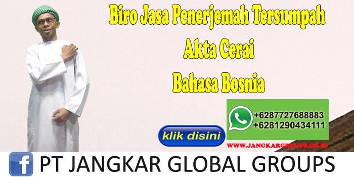 Biro Jasa Penerjemah Tersumpah Akte Cerai Bahasa Bosnia